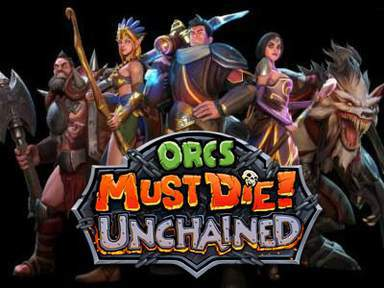 Orcs Must Die : Unchained